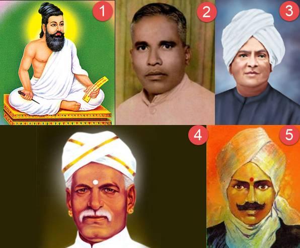 (1)Thiruvalluvar (2) Chennaiah (3) Iyodhee Pandithar (4) Ayyankali (5) Subramanya Bharathi