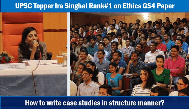 UPSC Topper Ira Singhal explains how to write ethics case studies