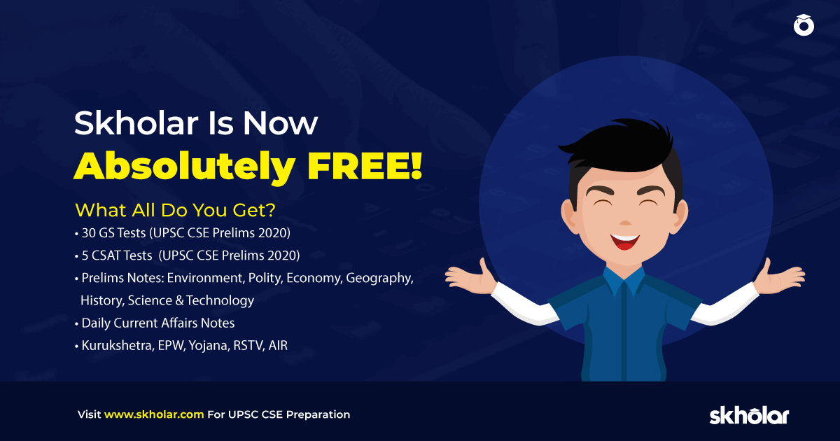 Skholar is now absolutely FREE – Begin Your UPSC-2020