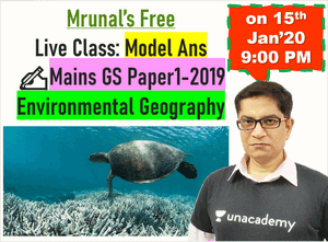 model answers for the Environmental Geography Questions asked in the latest UPSC IAS/IPS civil services Mains GS Paper-1 2019